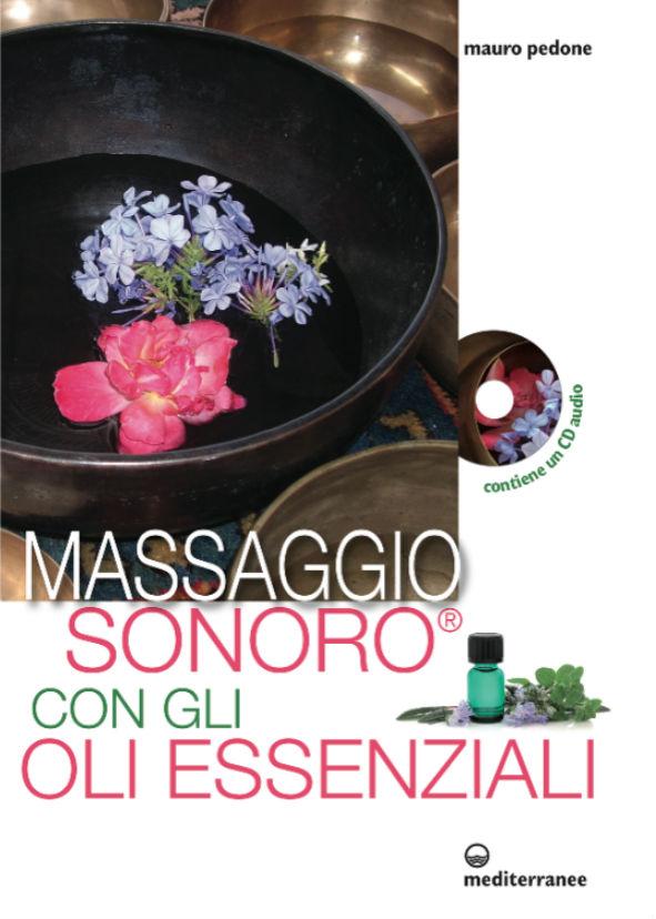 Il massaggio sonoro con gli oli essenziali