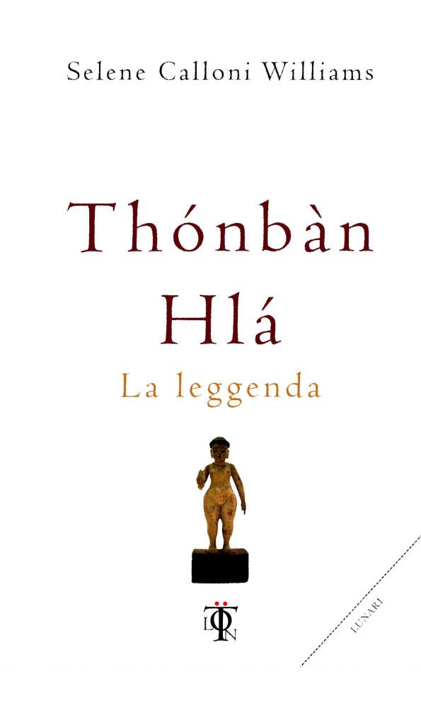 La leggenda di Thónbàn Hlá, trasmutare il piombo in oro