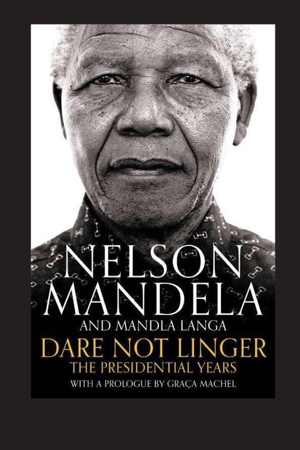 Dare not Linger Nelson Mandela