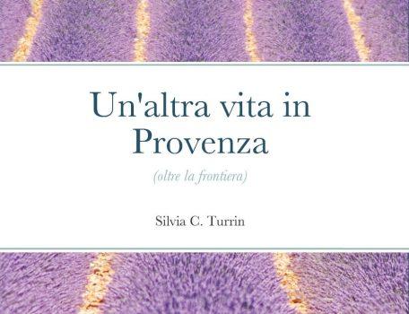 """Il Libro """"Un'altra Vita in Provenza"""""""